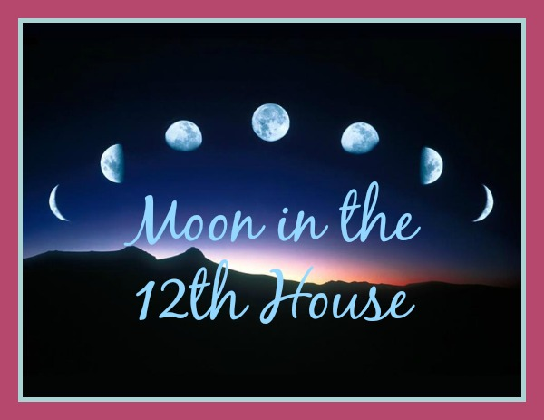 When the Moon transits the 12th house – Psychic Joy Star's Blog