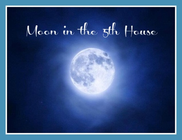 Moon in the 5th House