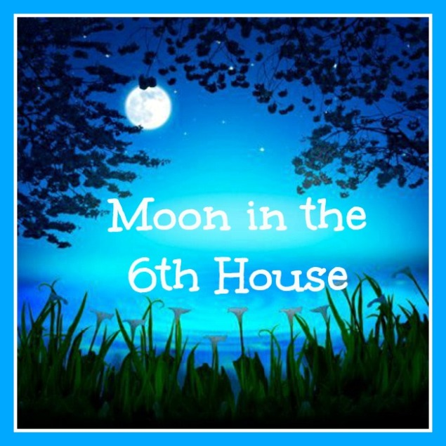 Moon in the 6th house