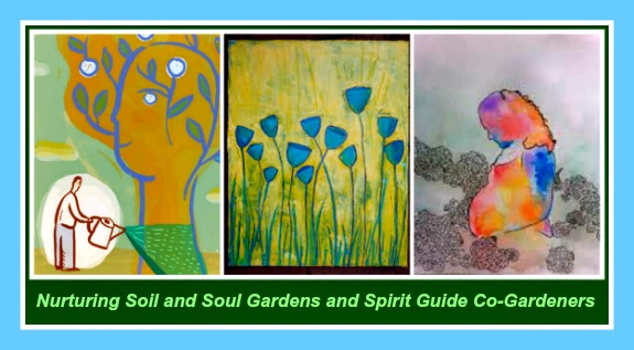 Nurturing Soil and Soul Gardens and Spirit Guide Co-Gardeners